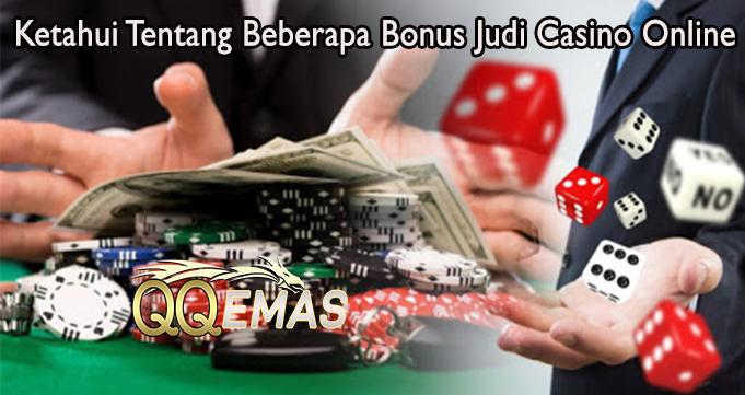 Ketahui Tentang Beberapa Bonus Judi Casino Online